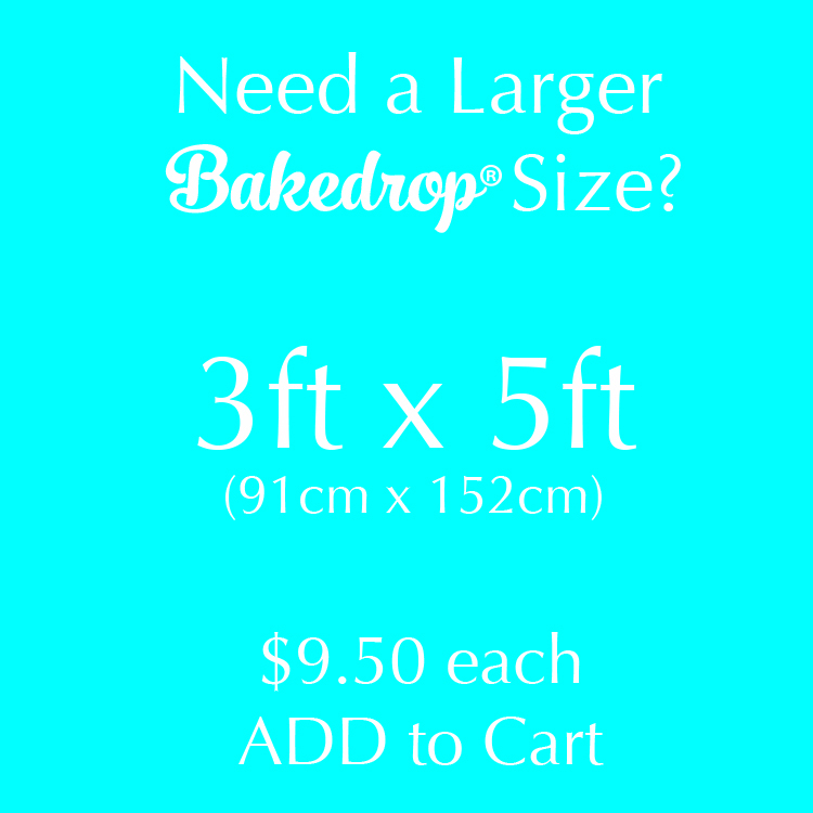 ADD ON - Extend Bakedrop Size to 3ft x 5ft