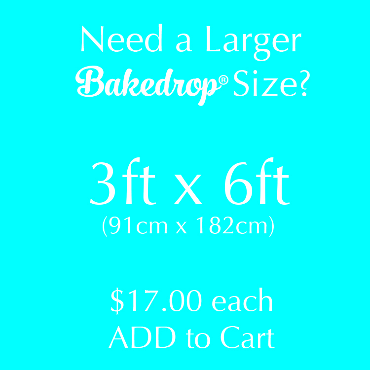 ADD ON - Extend Bakedrop Size to 3ft x 6ft
