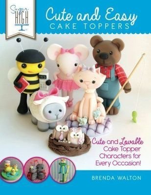 Cute and Easy Cake Toppers Book