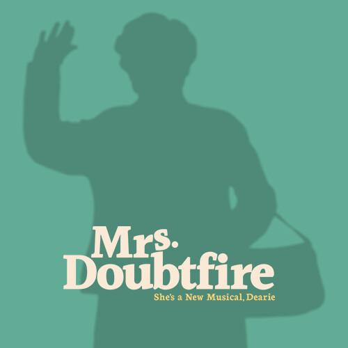 RESCHEDULED DATE TBD Mrs. Doubtfire