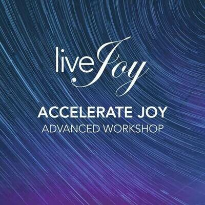 Accelerate Joy Advanced Online Workshop
