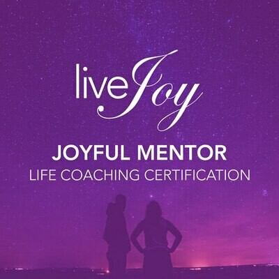 Joyful Mentor Life Coach Certification Workshop