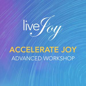 Accelerate Joy Advanced Online Workshop