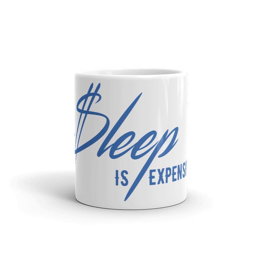 Sleep is Expen$ive v2 (Blue Text) Coffee Mug