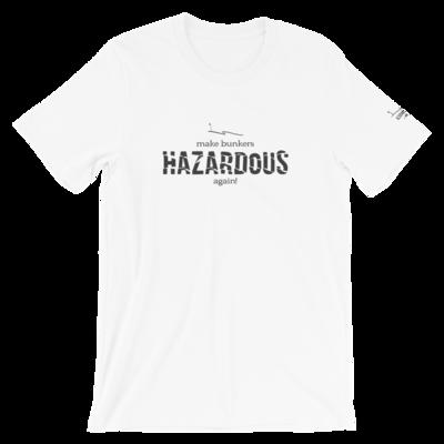Make Bunkers Hazardous Again! - Unisex T-Shirt (Gray on White)