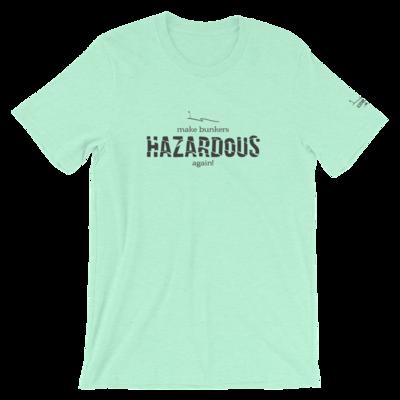 Make Bunkers Hazardous Again! - Unisex T-Shirt (Gray on Heather Mint)