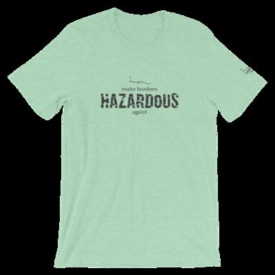 Make Bunkers Hazardous Again! - Unisex T-Shirt (Gray on Heather Prism Mint)