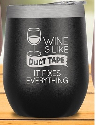 Wine is like DUCT TAPE it fixes everything Insulated Tumbler BLACK