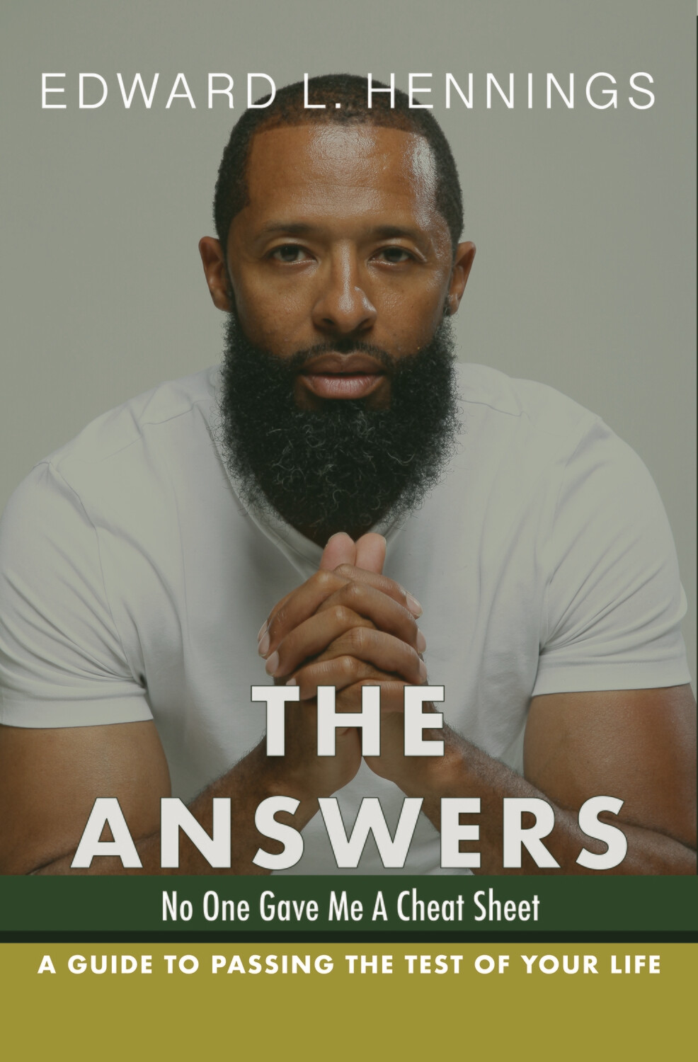 The Answers - A Guide to Passing the Test of Your Life