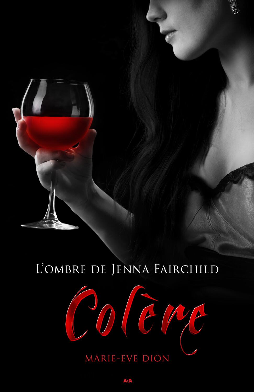 L'ombre de Jenna Fairchild | Tome 1: Colère