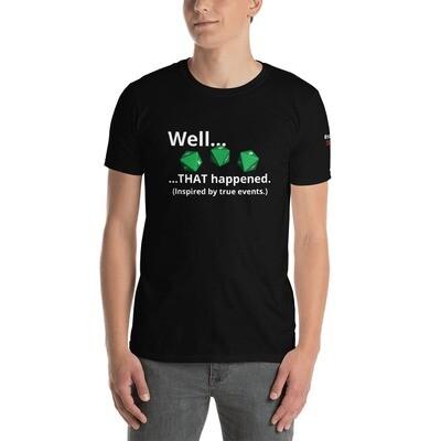 NNXW That Happened Short-Sleeve Unisex T-Shirt