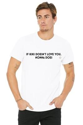 "Mens ""If Kiki Doesn't Love You, Nonna Does"" T-Shirt"