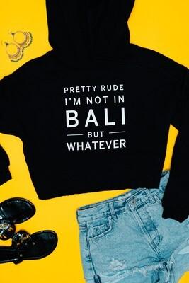Not in Bali Crop Hoodie