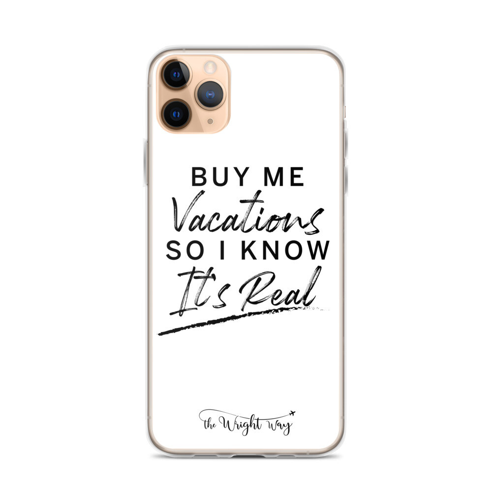 """""""Buy Me Vacations"""" iPhone Case"""