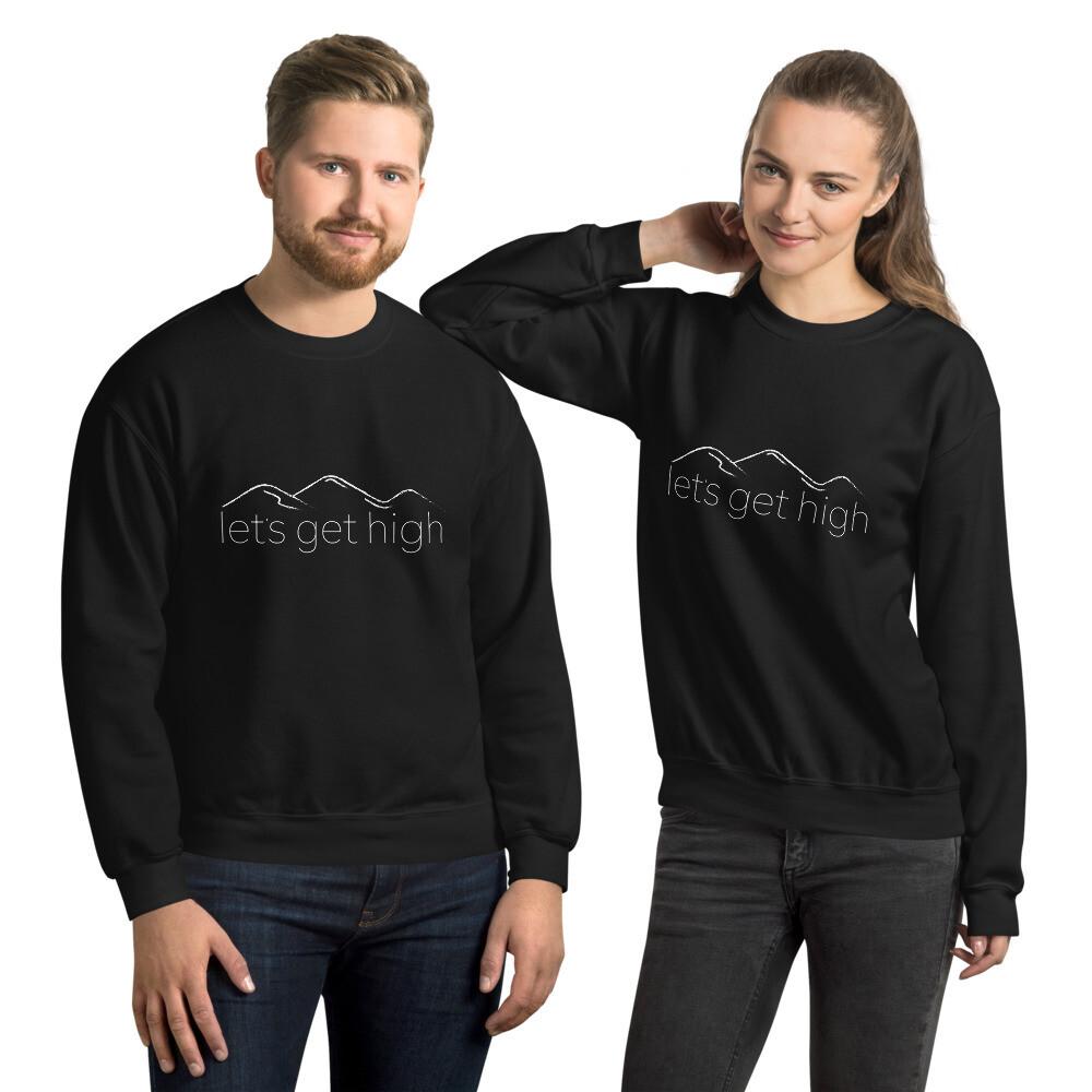 """""""Let's Get High"""" Unisex Sweatshirt"""