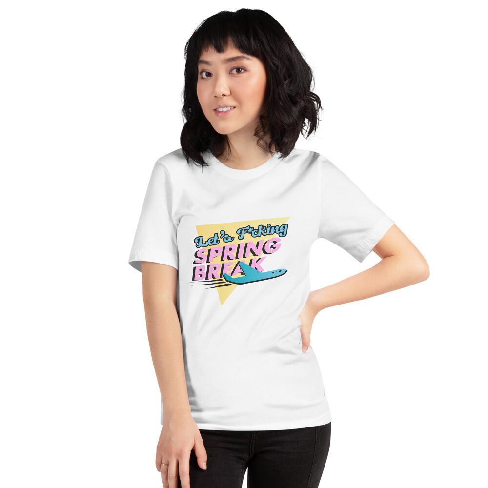 Let's F*cking Spring Break Short-Sleeve Unisex T-Shirt