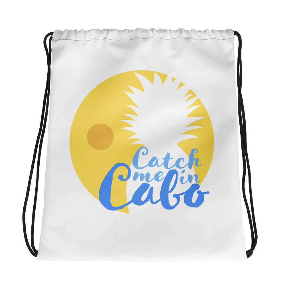 """Catch me in Cabo"" Drawstring bag"