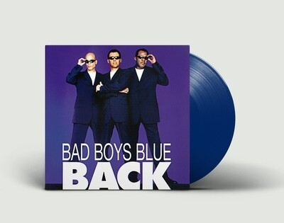LP: Bad Boys Blue — «Back» (1998/2019) [2LP Limited Blue Vinyl]