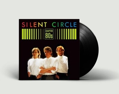 LP: Silent Circle — «Chapter 80's» (2019) [Black Vinyl]