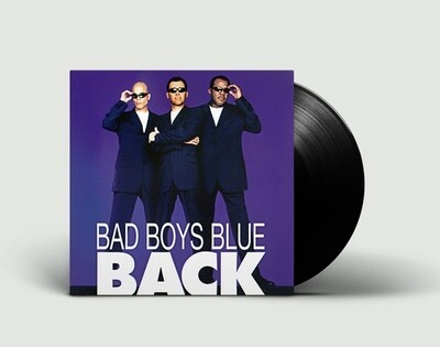 LP: Bad Boys Blue — «Back» (1998/2019) [2LP Black Vinyl]