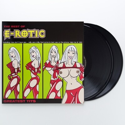 LP: E-Rotic — «Greatest Tits — The Best Of E-Rotic 1994–2003» (2019) [2LP Black Vinyl]