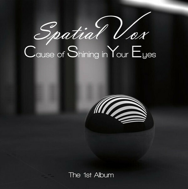 LP: Spatial Vox – Cause Of Shining In Your Eyes (The 1'st Album) (2020)