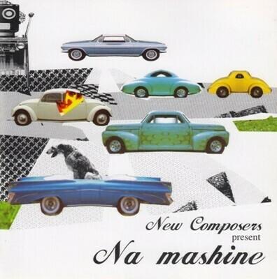 CD: Новые Композиторы — «Na Mashine» (2002)