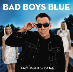 CD: Bad Boys Blue — «Tears Turning To Ice» (2020)