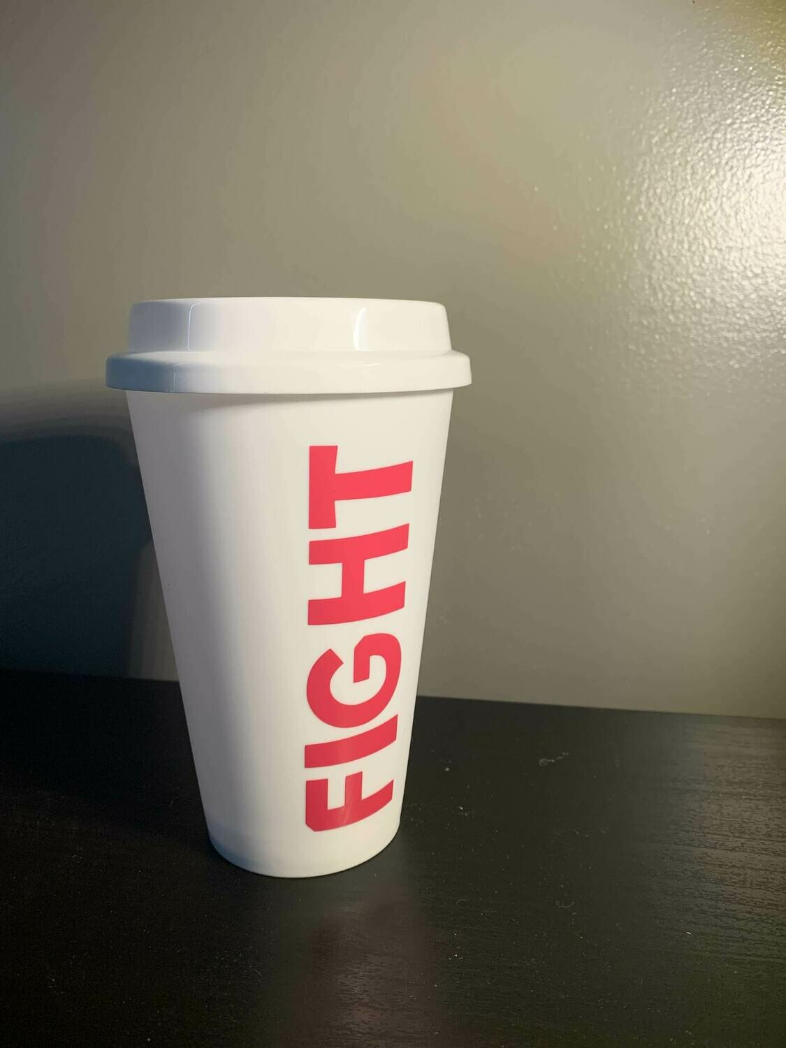 FIGHT Reusable Cup