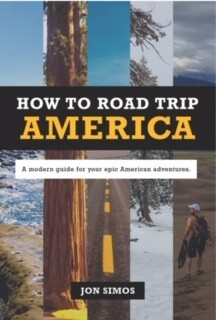 How To Road Trip America; A Modern Guide For Your Epic America Adventures