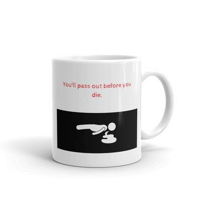 You'll Pass Out Before You Die Mug