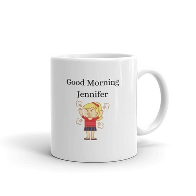 Good Morning Jennifer Mug