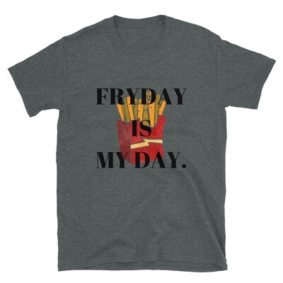 FRYDAY IS MY DAY. Short-Sleeve Unisex T-Shirt