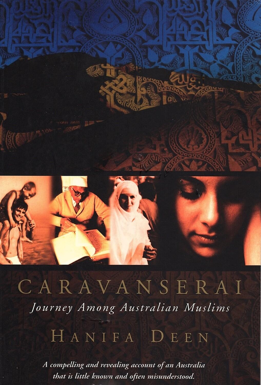 Caravanserai: Journey Among Australian Muslims by Hanifa Deen