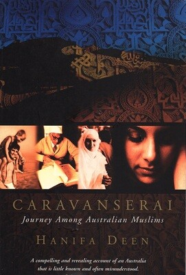Caravanserai: Journey Among Australian Muslims by Hanifa Deen
