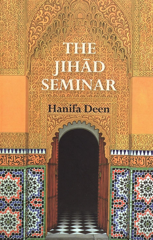 The Jihad Seminar by Hanifa Deen
