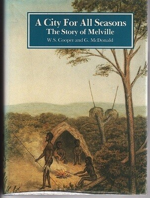 A City for All Seasons: The Story of Melville by W S Cooper and G McDonald