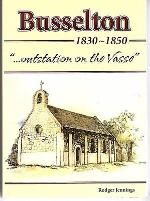 Busselton: Outstation on the Vasse 1830 - 1850 by Rodger Jennings