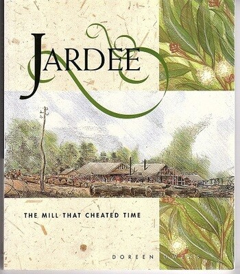 Jardee: The Mill That Cheated Time by Doreen Owens