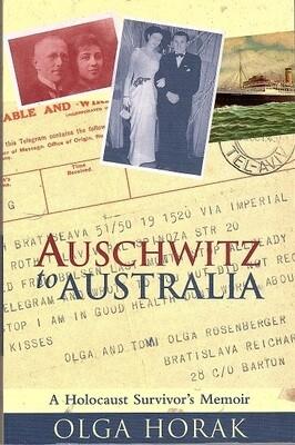 Auschwitz to Australia: A Holocaust Survivor's Memoir by Olga Horak