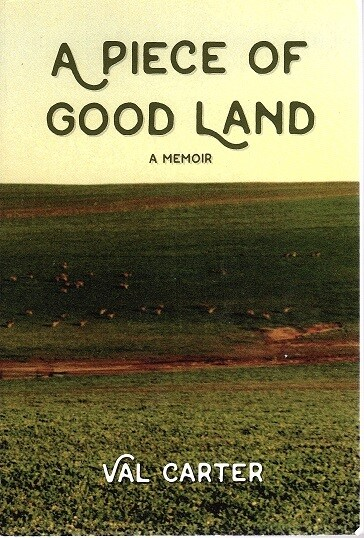 A Piece of Good Land: A Memoir by Val Carter