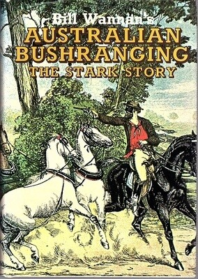Australian Bushranging: The Stark Story by Bill Wannan