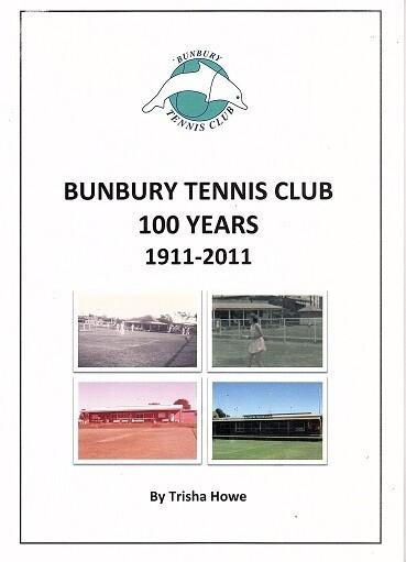 Bunbury Tennis Club: 100 Years - 1911 - 2011 by Trisha Howe