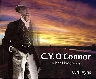 C Y O'Connor: A Brief Biography by Cyril Ayris
