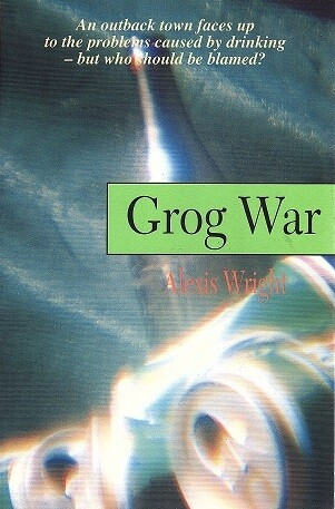 Grog War by Alexis Wright