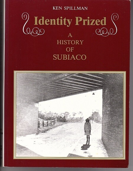 Identity Prized: History of Subiaco Western Australia by Ken Spillman