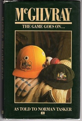 McGilvray: The Game Goes on by Norman Tasker and Alan McGilvray
