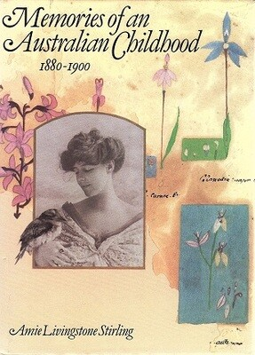 Memories of an Australian Childhood 1880-1900, Amie Livingstone Stirling edited by Linda Harrison