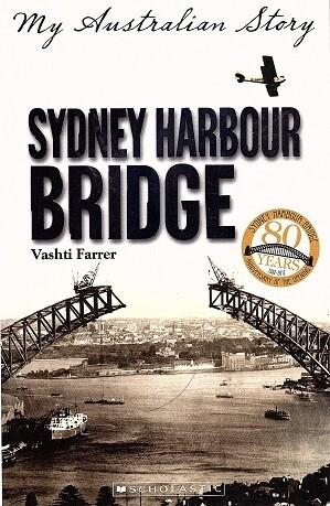 Sydney Harbour Bridge: My Australian Story by Vashti Farrer