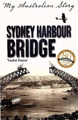 Sydney Harbour Bridge: My Australian Story by Vashti Farrer